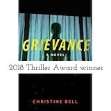 Grievance by Christine Bell, a novel of domestic psychological suspense and a 2018 ITW Thriller Award winner for Best Paperback Original