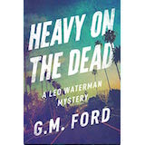 Heavy on the Dead by GM Ford