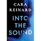 Into the Sound by Cara Reinard