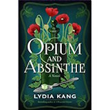 Opium and Absinthe by Lydia Kang, historical fiction, historical mystery