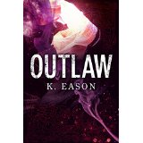 Outlaw by K Eason