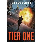 Tier One by Brian Andrews and Jeffrey Wilson, a Wall Street Journal bestselling military thriller action adventure series