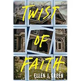 Twist of Faith by Ellen J. Green: This well-crafted tale builds to an unexpected, chilling ending.—Publishers Weekly