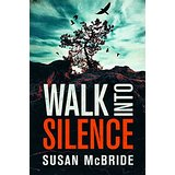 Walk Into Silence by Susan McBride